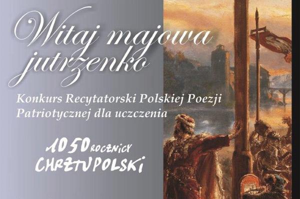"""Konkursu Recytatorskiego Polskiej Poezji Patriotycznej """"Witaj majowa jutrzenko"""""""