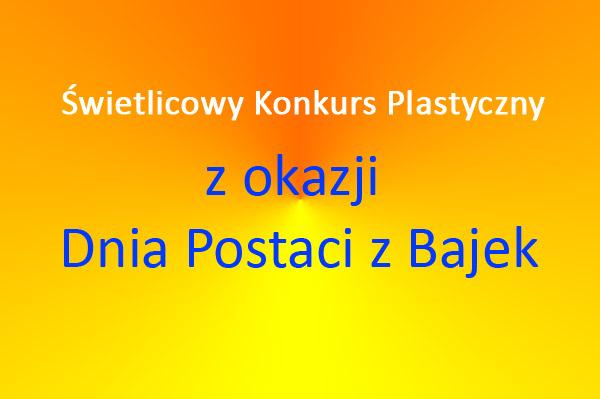 Świetlicowy konkurs plastyczny z okazji Dnia Postaci z Bajek
